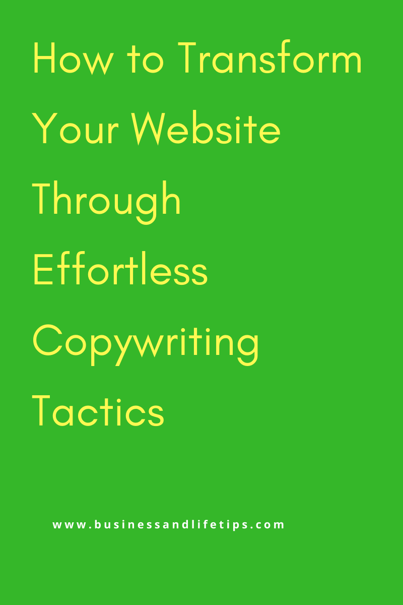 How to Transform your Website through Effortless Copywriting Tactics